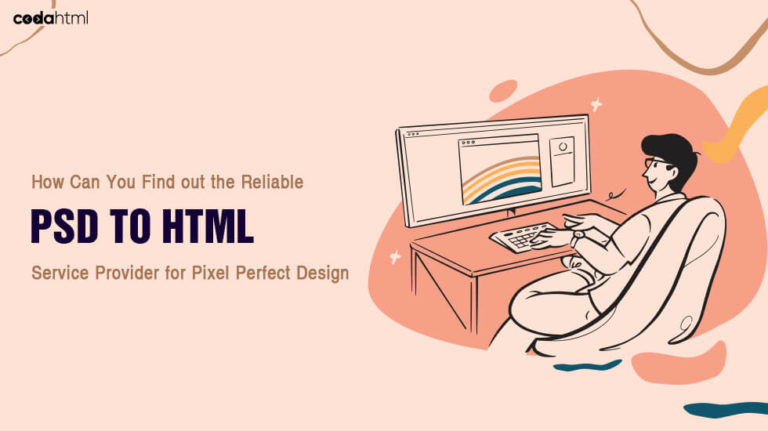 PSD to HTML Service Provider for Pixel Perfect Design